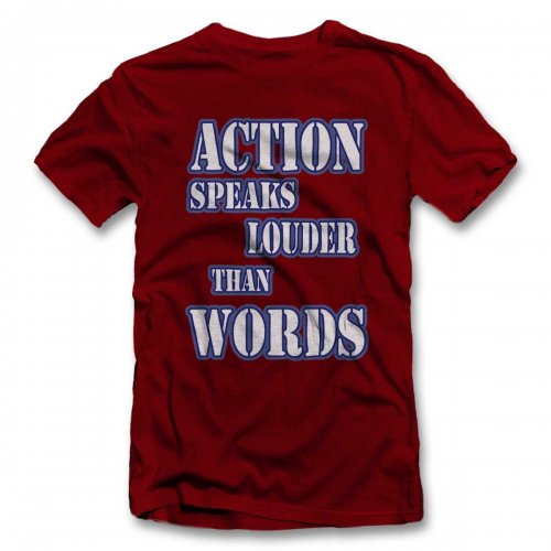 Action Speaks Louder Than Words 03 T-Shirt